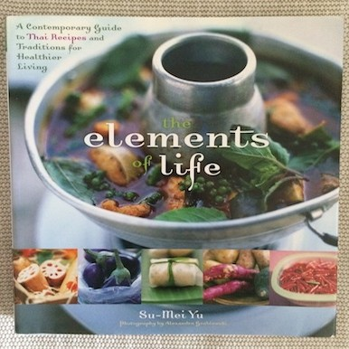 The Elements of Life: healthy Thai Cooking and traditions