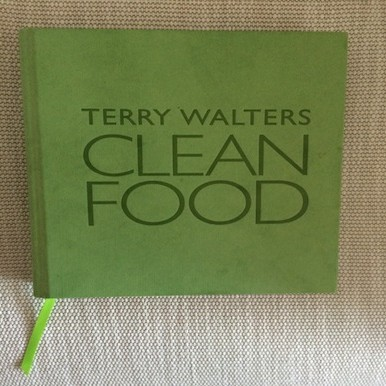 Clean Food cookbook by Terry Walters