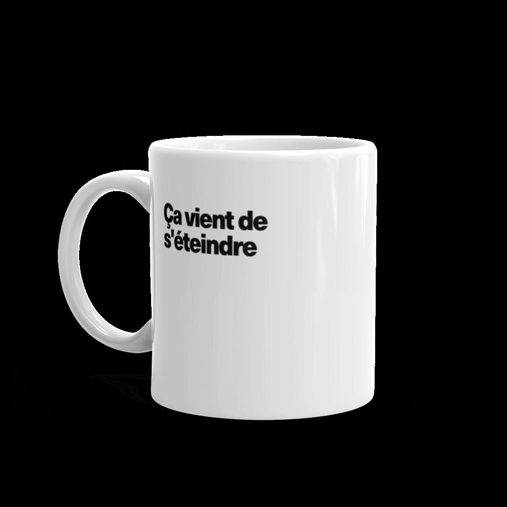 Tasse à café «Ça vient de s'éteindre»
