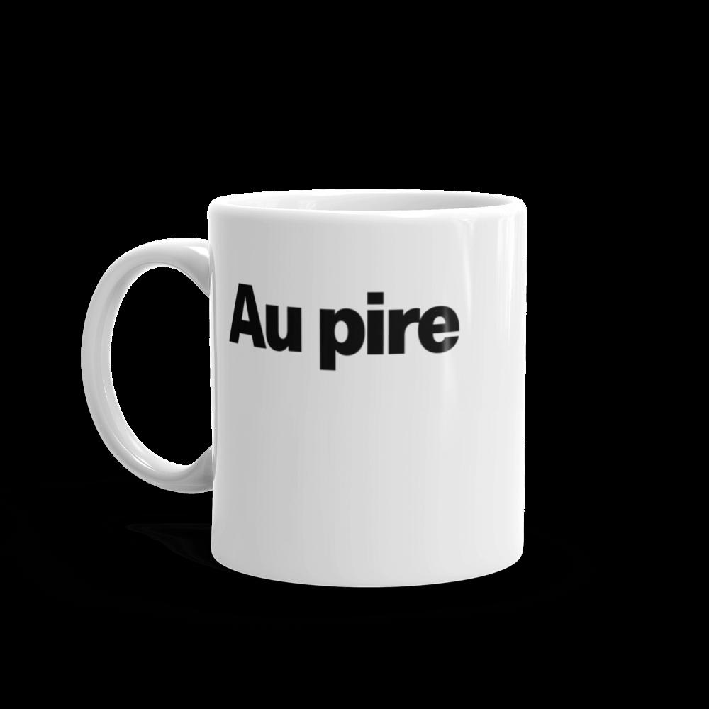 Tasse à café «Au pire»