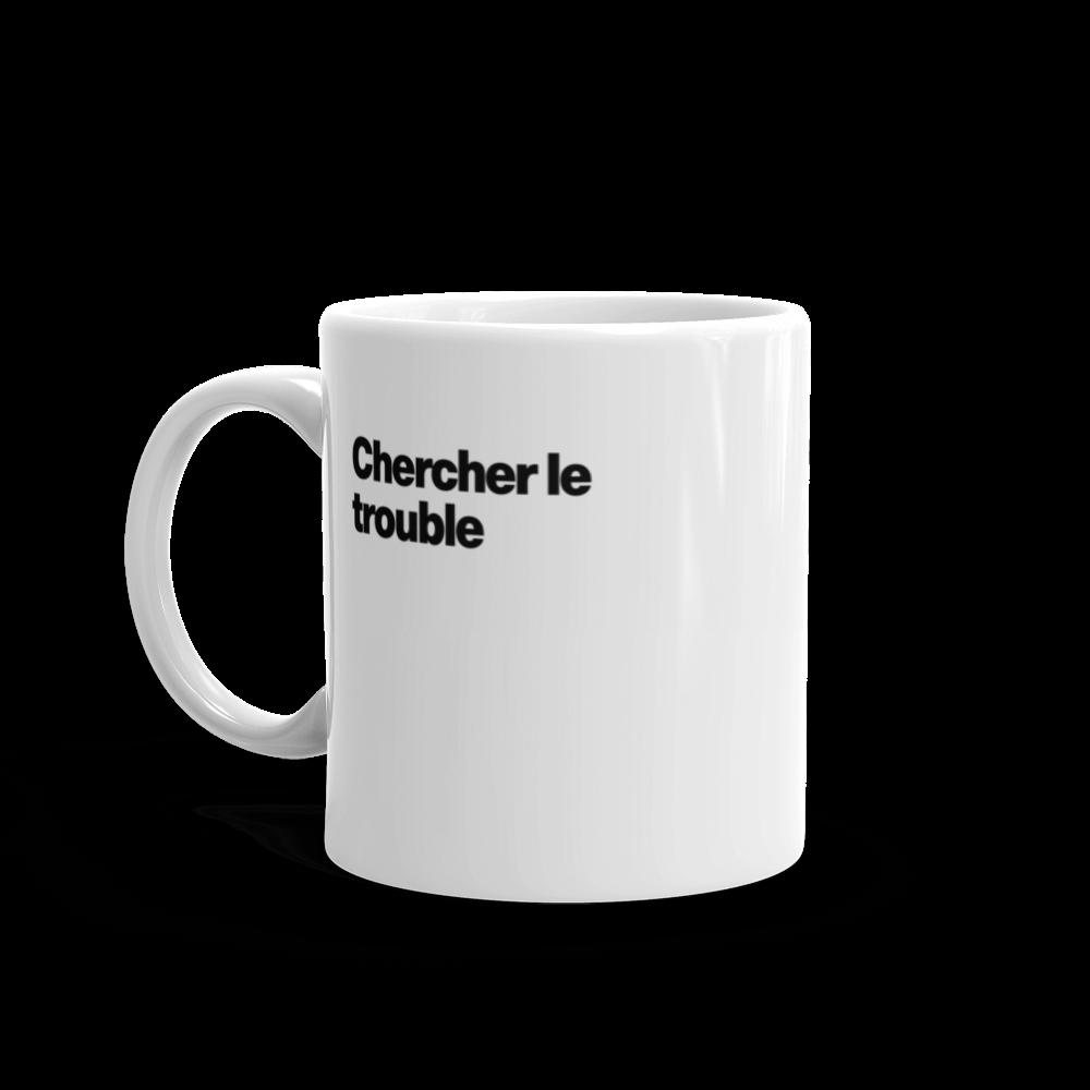 Tasse à café «Chercher le trouble»