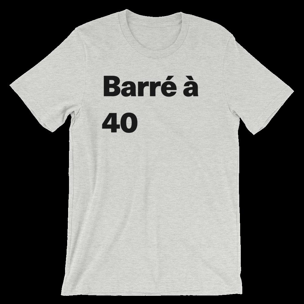 T-Shirt unisexe grisâtre «Barré à 40»