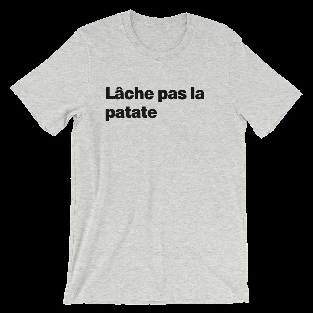 T-Shirt unisexe grisâtre «Lâche pas la patate»