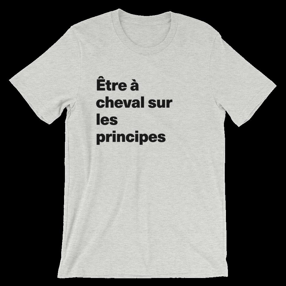 T-Shirt unisexe grisâtre «Être à cheval sur les principes»