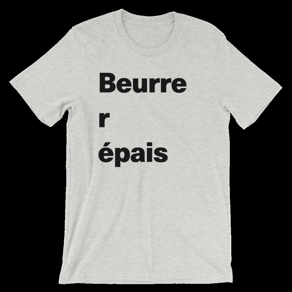 T-Shirt unisexe grisâtre «Beurrer épais»