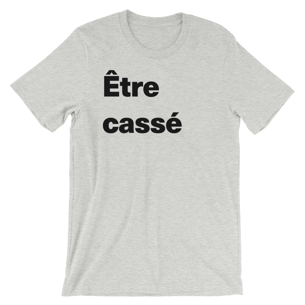T-Shirt unisexe grisâtre «Être cassé»