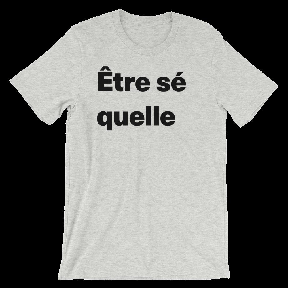 T-Shirt unisexe grisâtre «Être séquelle»