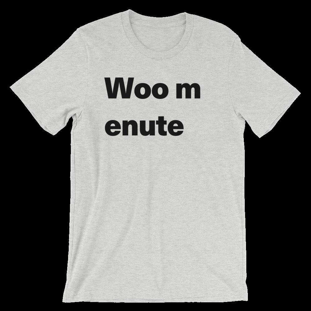 T-Shirt unisexe grisâtre «Woo menute»
