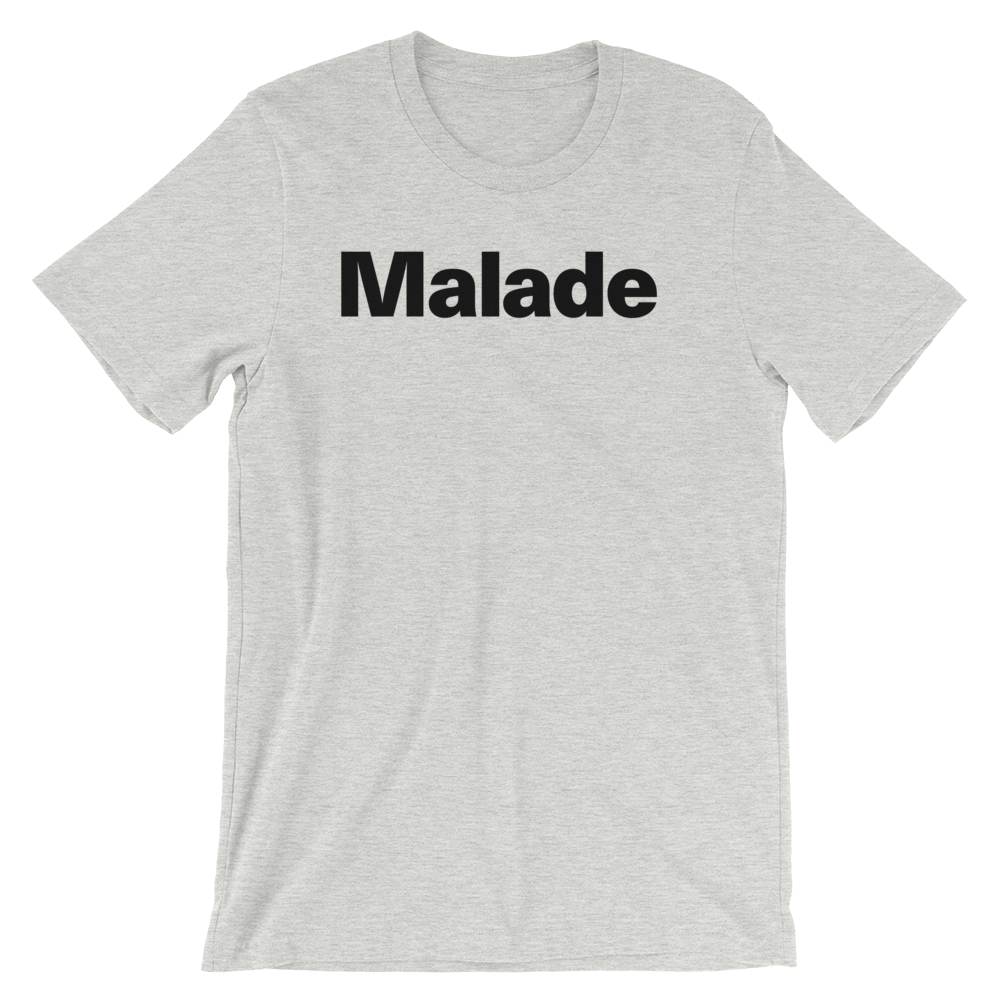 T-Shirt unisexe grisâtre «Malade»