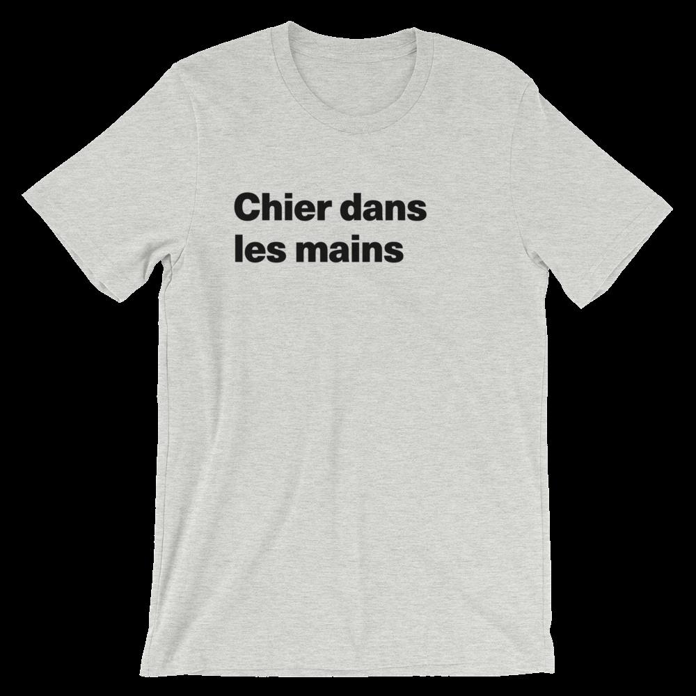 T-Shirt unisexe grisâtre «Chier dans les mains»