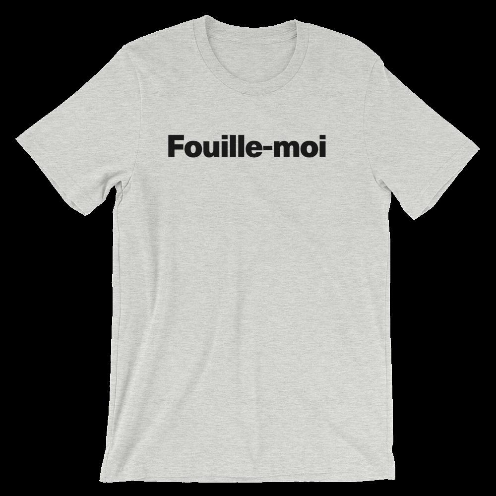 T-Shirt unisexe grisâtre «Fouille-moi»