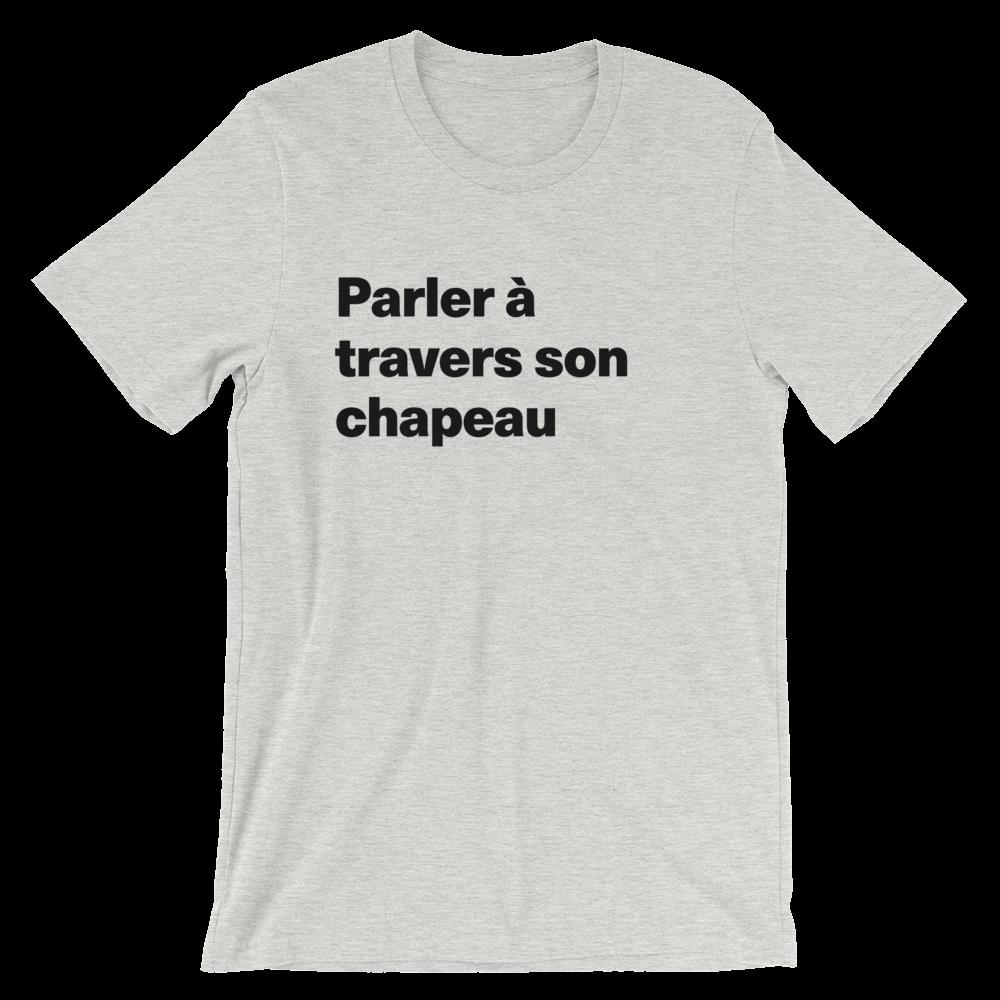 T-Shirt unisexe grisâtre «Parler à travers son chapeau»