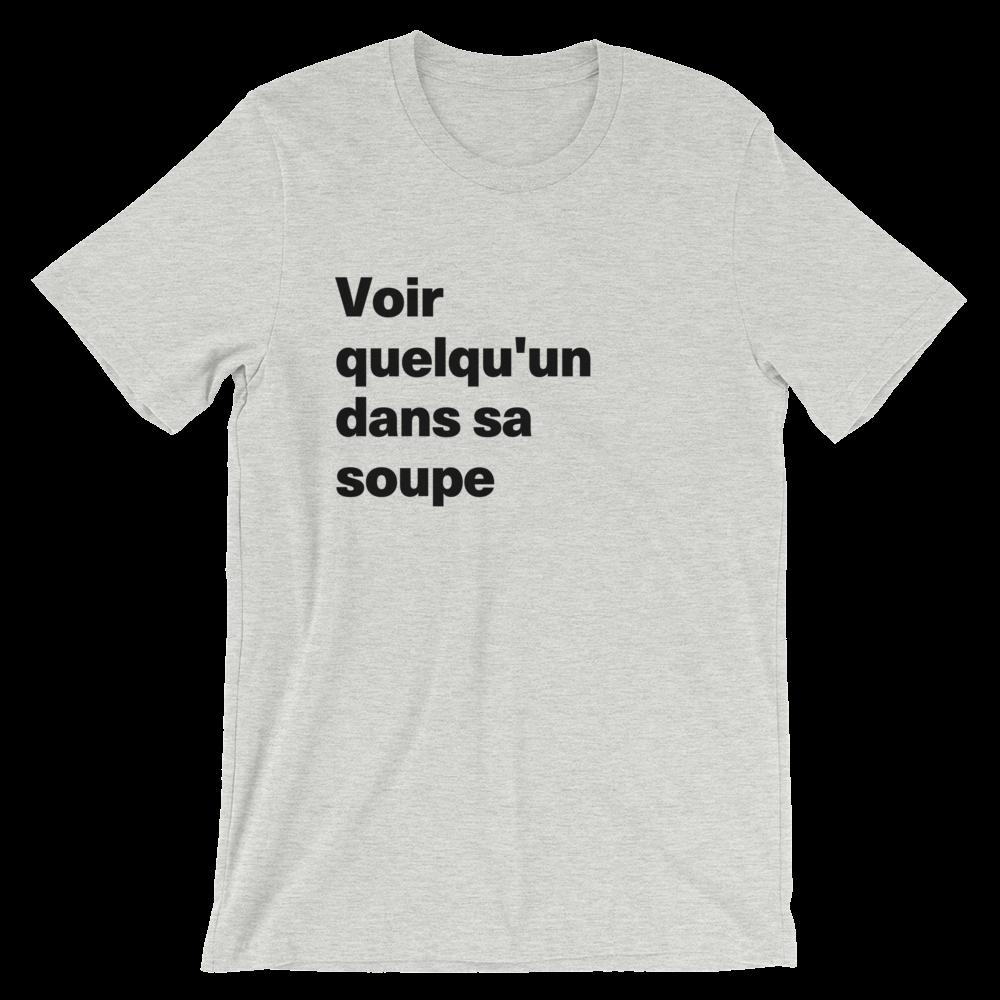 T-Shirt unisexe grisâtre «Voir quelqu'un dans sa soupe»