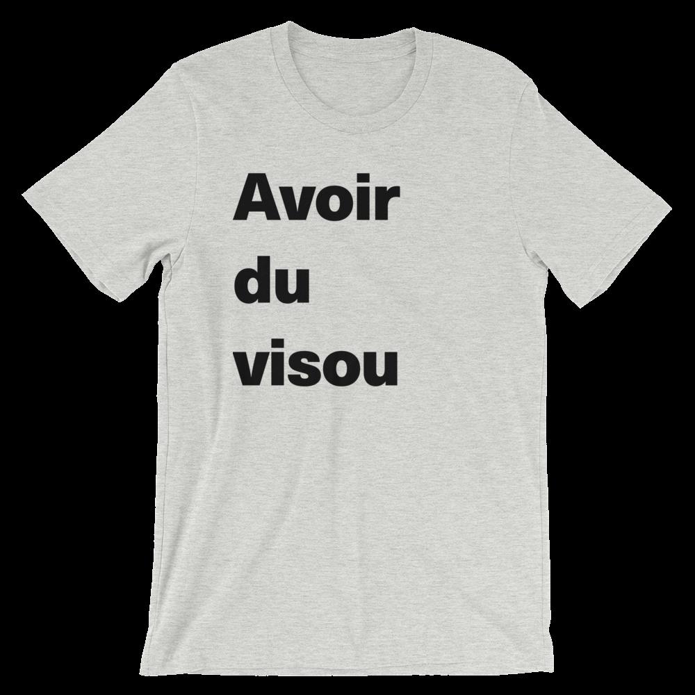 T-Shirt unisexe grisâtre «Avoir du visou»