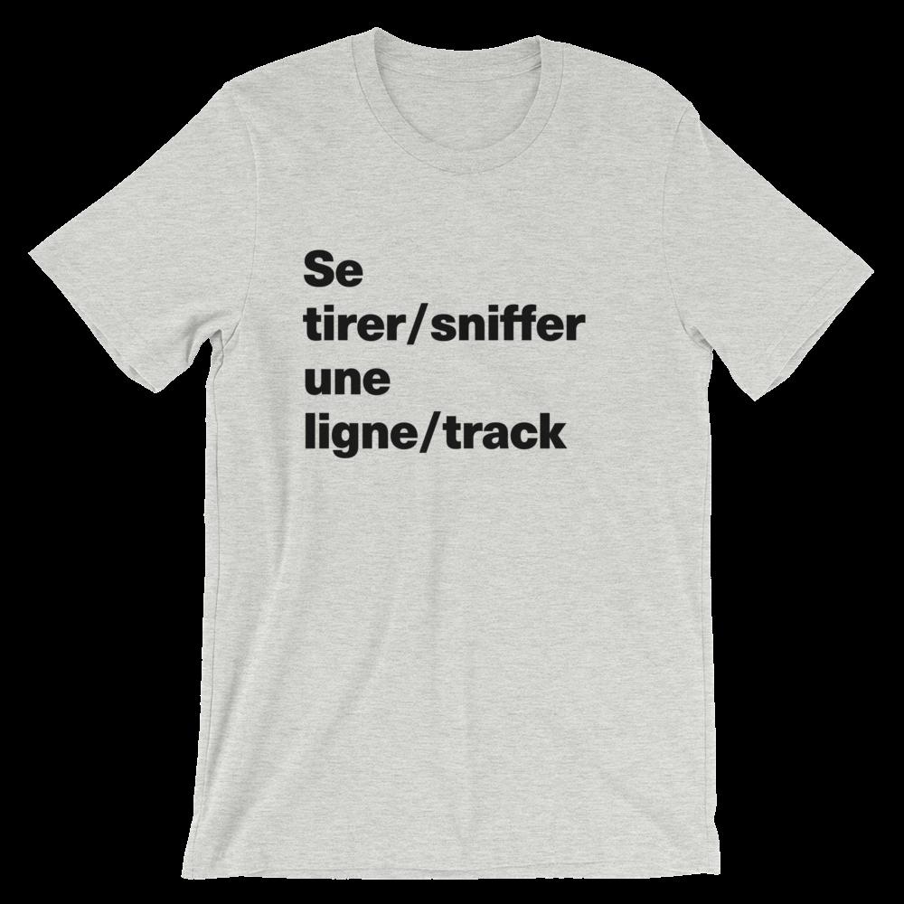 T-Shirt unisexe grisâtre «Se tirer/sniffer une ligne/track»