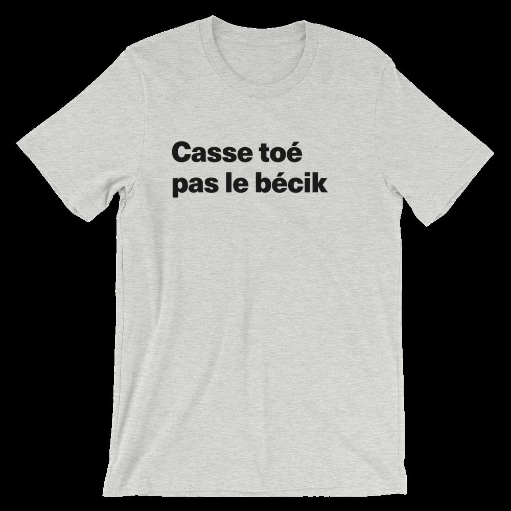 T-Shirt unisexe grisâtre «Casse toé pas le bécik»