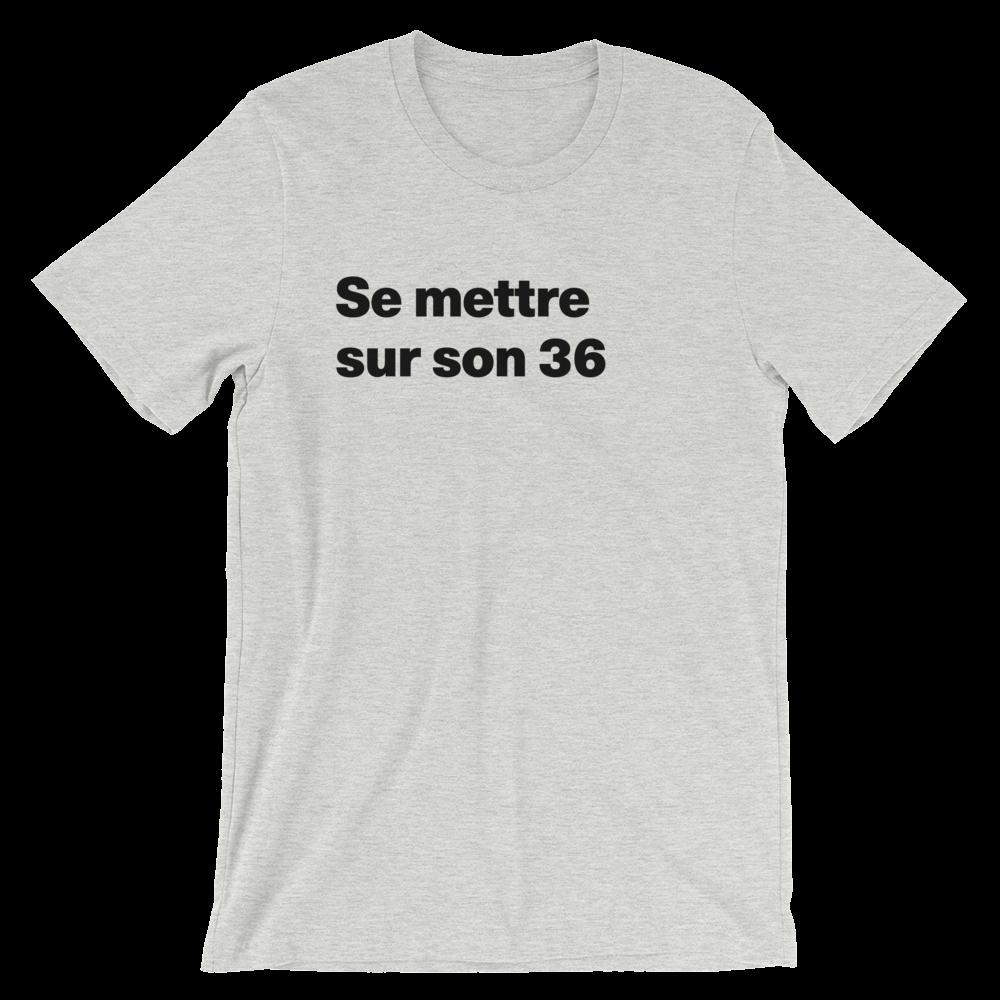 T-Shirt unisexe grisâtre «Se mettre sur son 36»