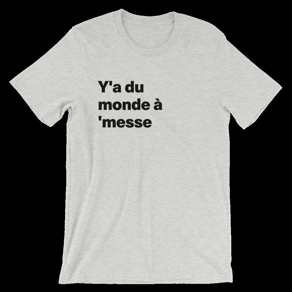 T-Shirt unisexe grisâtre «Y'a du monde à 'messe»