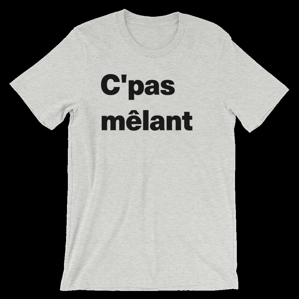 T-Shirt unisexe grisâtre «C'pas mêlant»