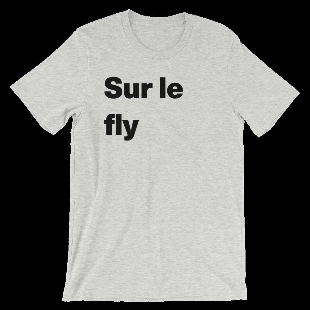 T-Shirt unisexe grisâtre «Sur le fly»