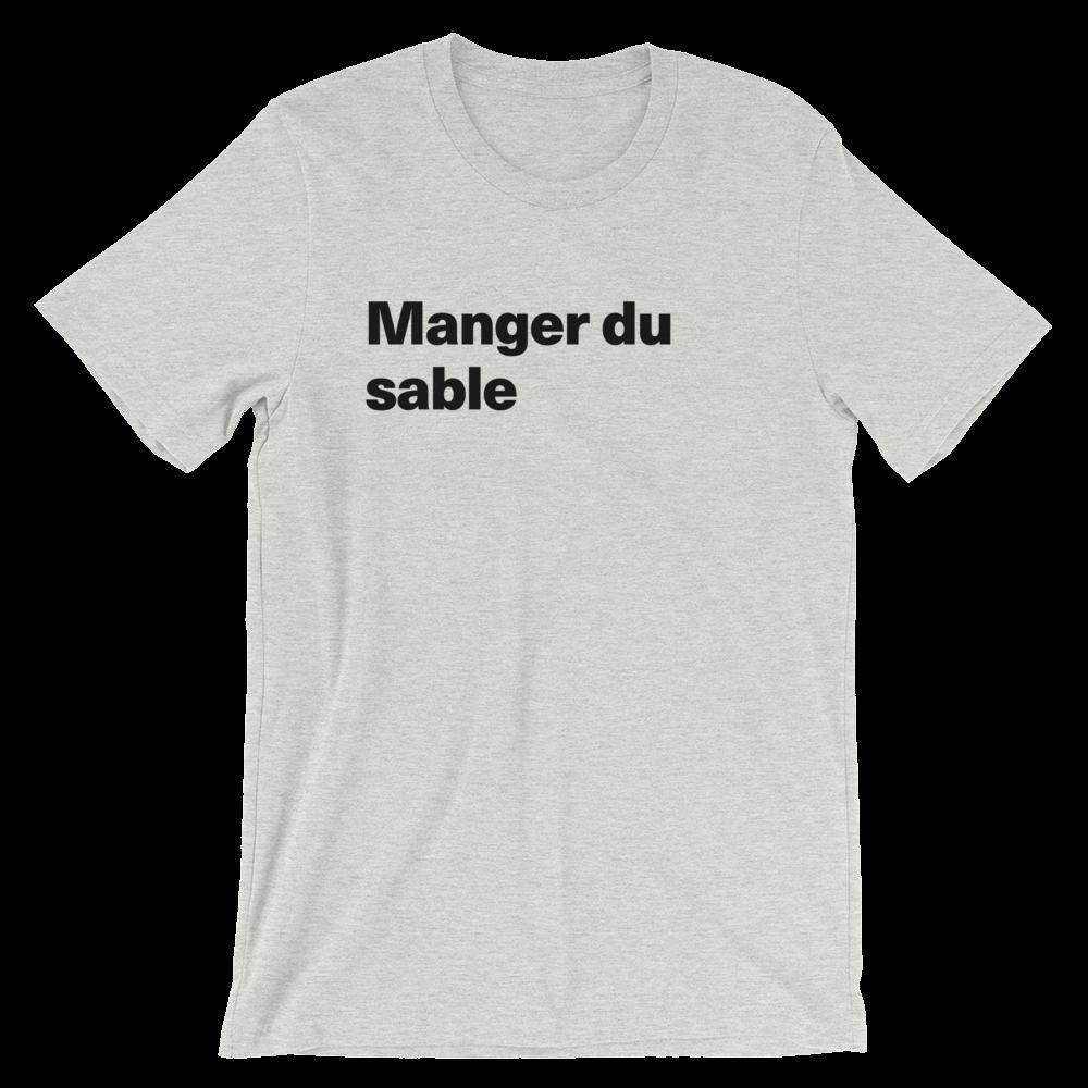 T-Shirt unisexe grisâtre «Manger du sable»