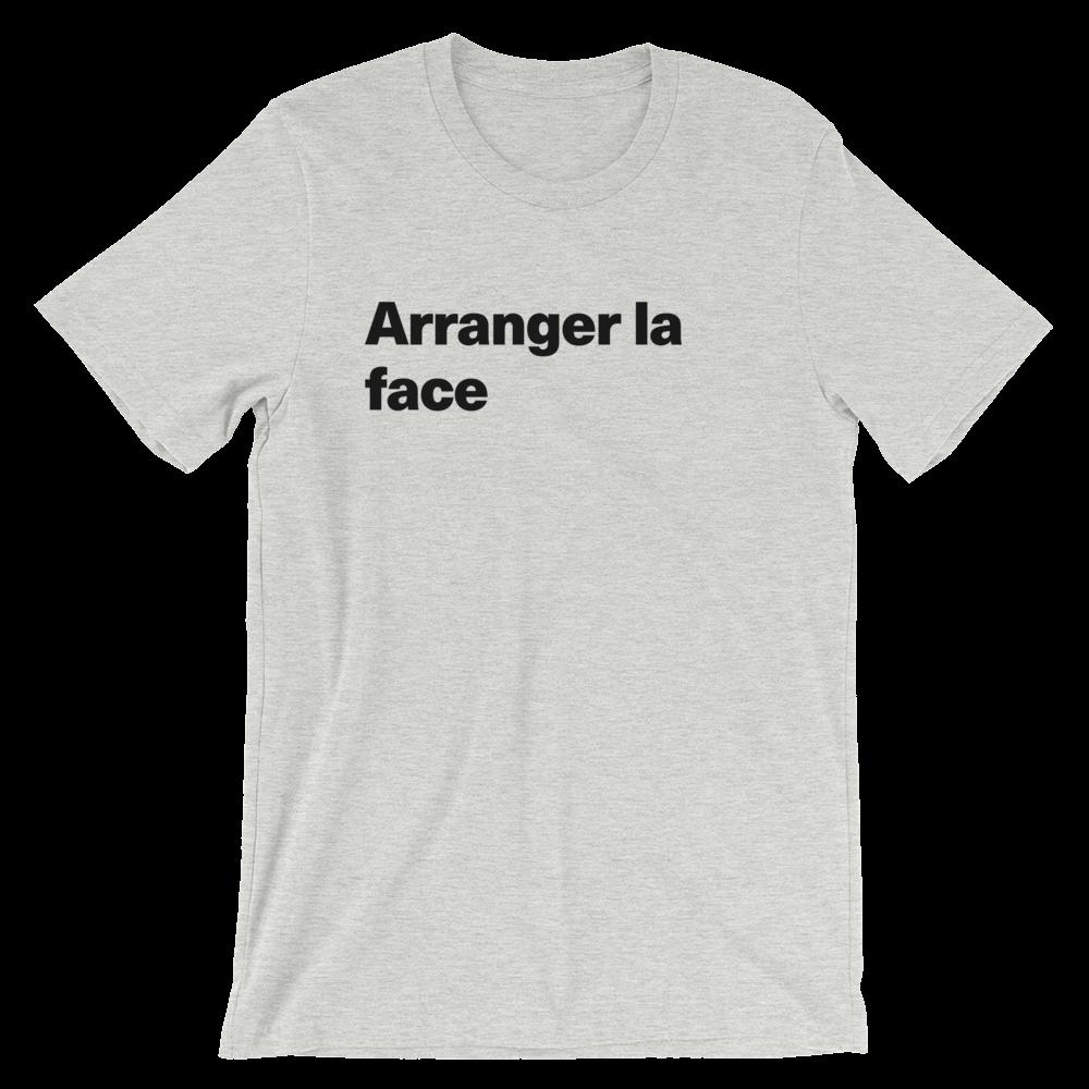 T-Shirt unisexe grisâtre «Arranger la face»
