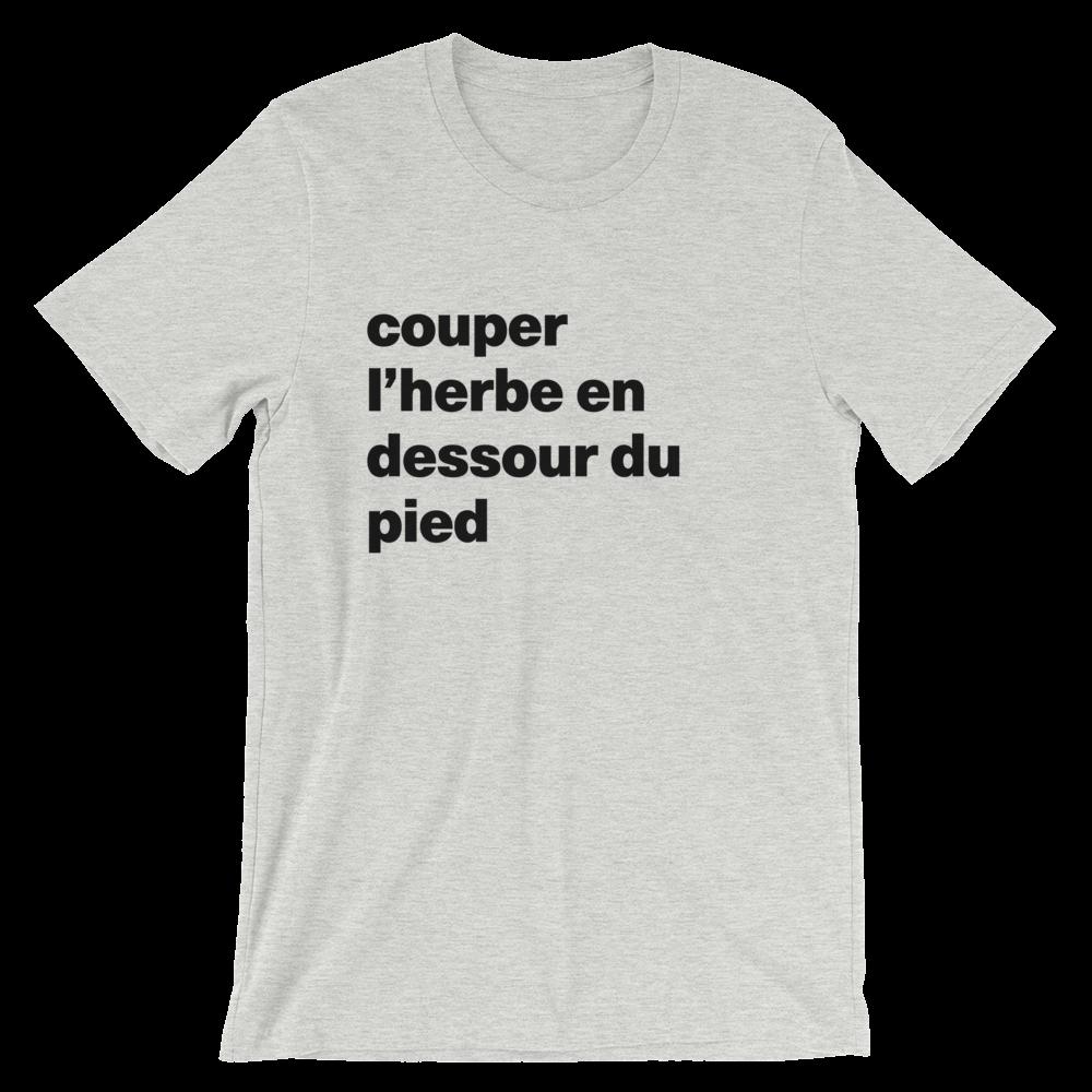 T-Shirt unisexe grisâtre «couper l'herbe en dessour du pied»