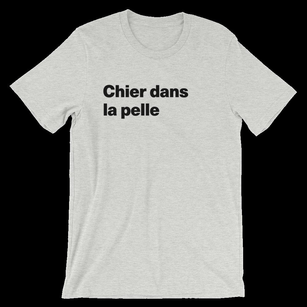 T-Shirt unisexe grisâtre «Chier dans la pelle»