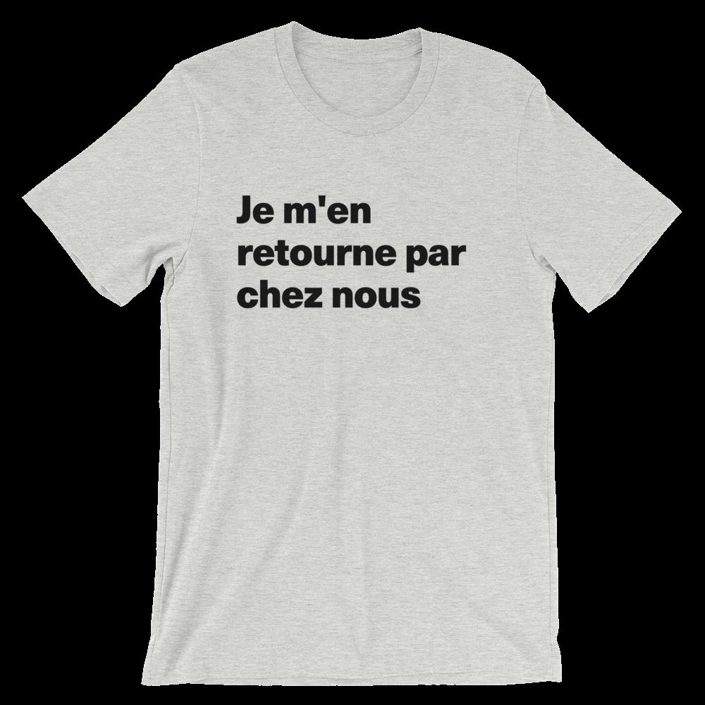 T-Shirt unisexe grisâtre «Je m'en retourne par chez nous»