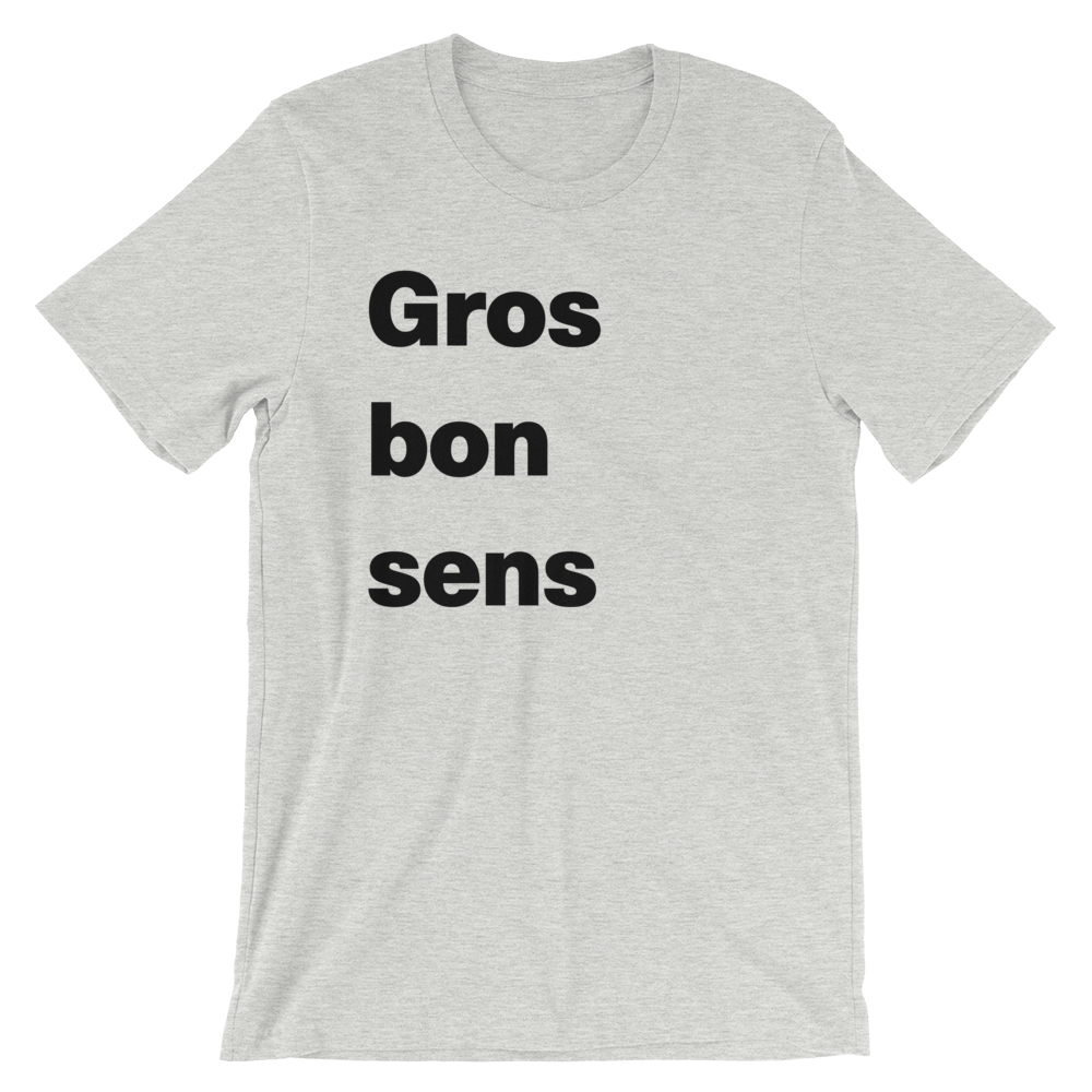 T-Shirt unisexe grisâtre «Gros bon sens»