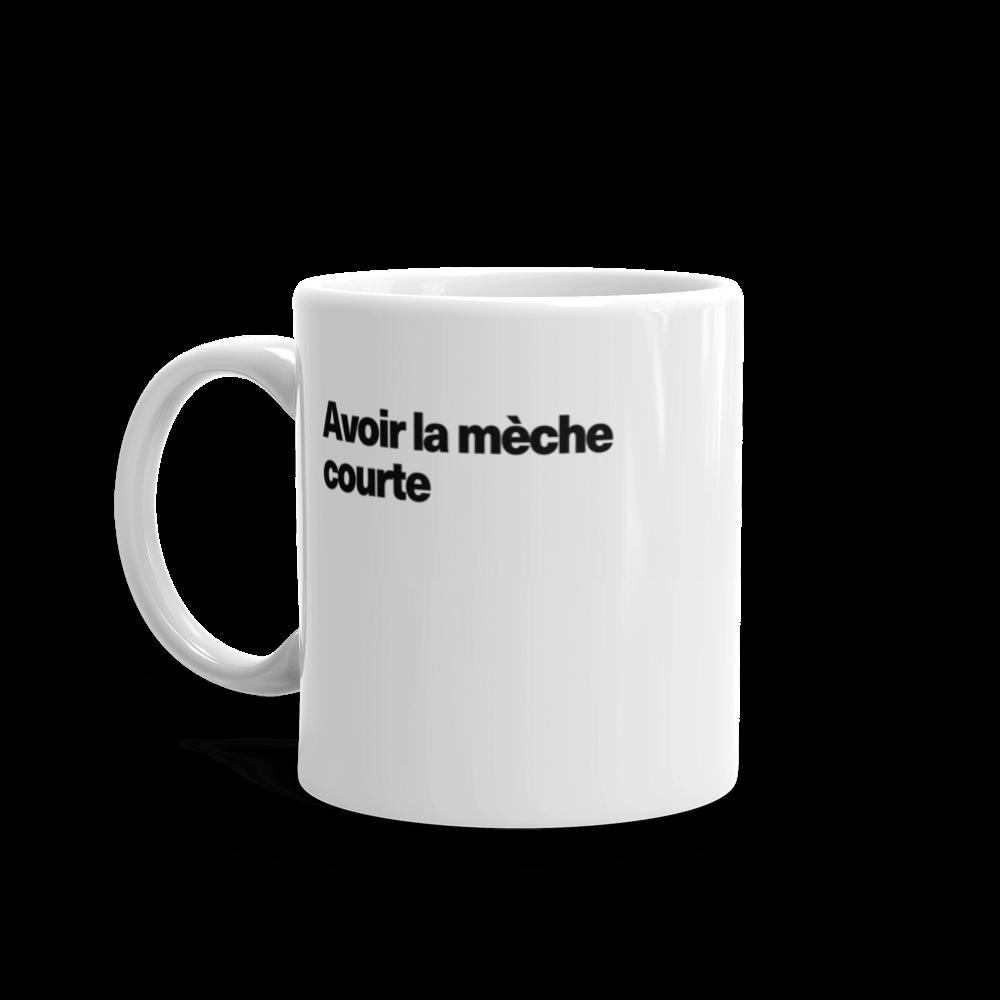 Tasse à café «Avoir la mèche courte»