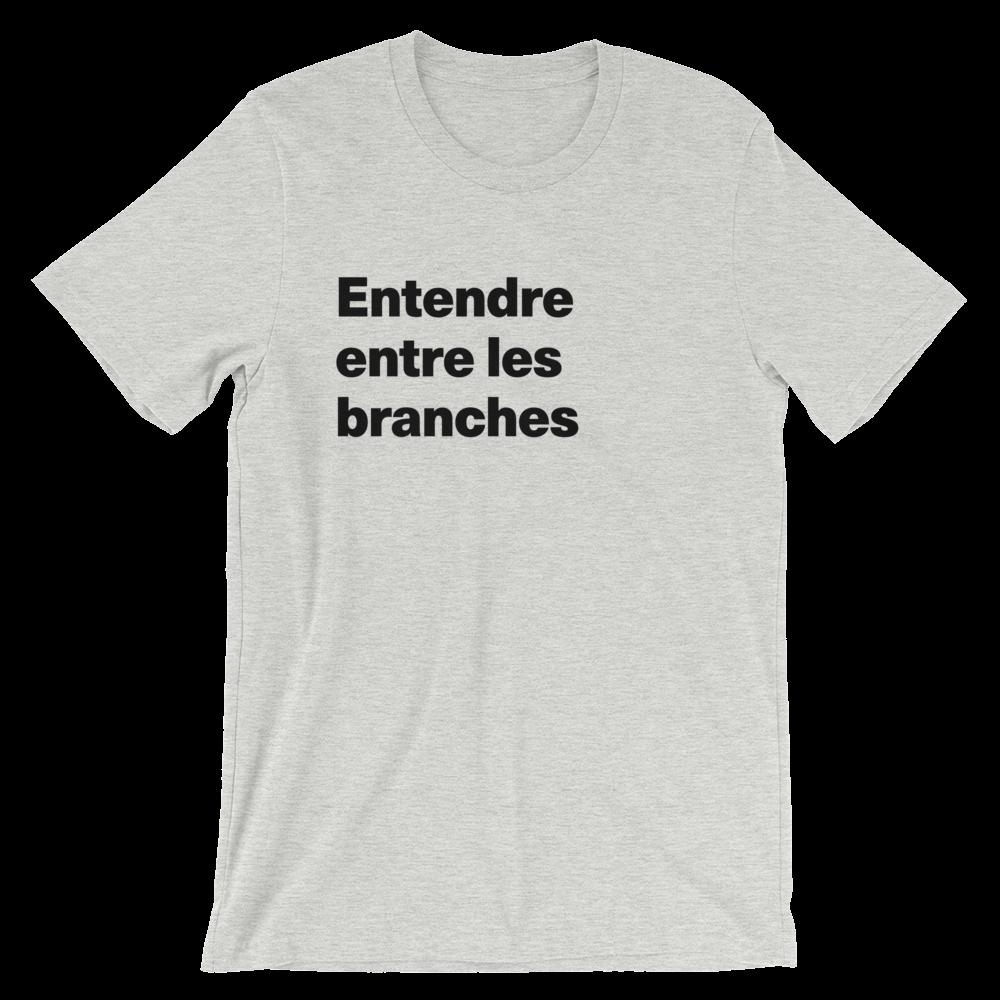 T-Shirt unisexe grisâtre «Entendre entre les branches»