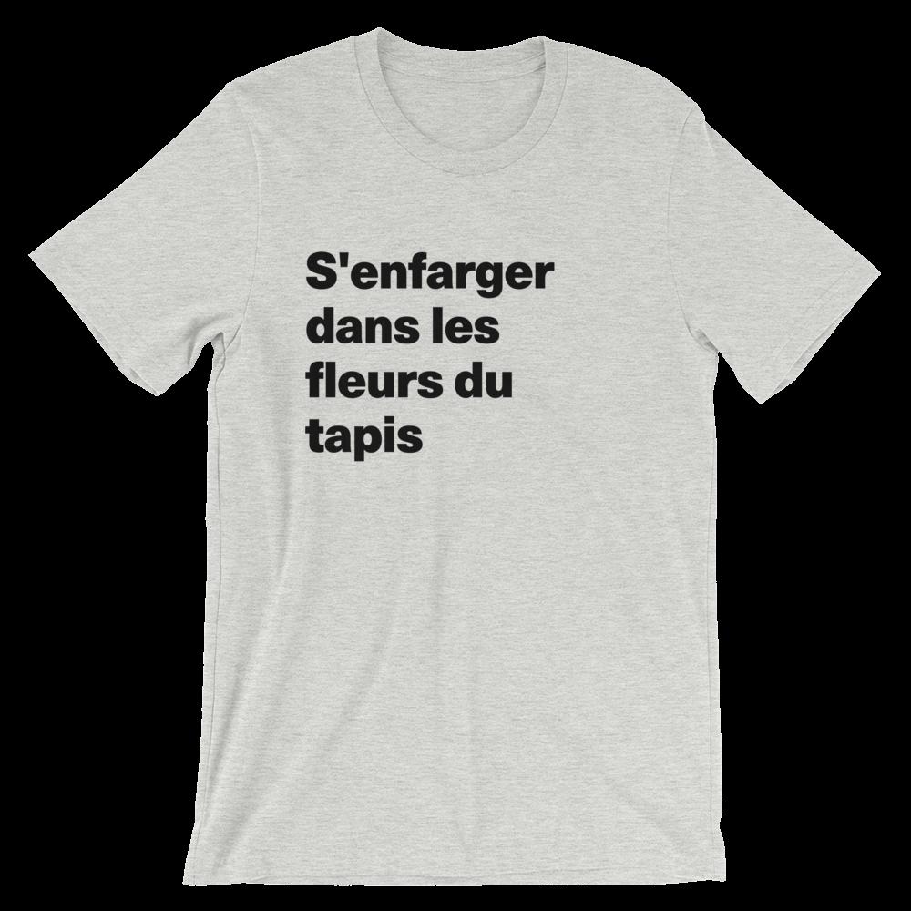 T-Shirt unisexe grisâtre «S'enfarger dans les fleurs du tapis»