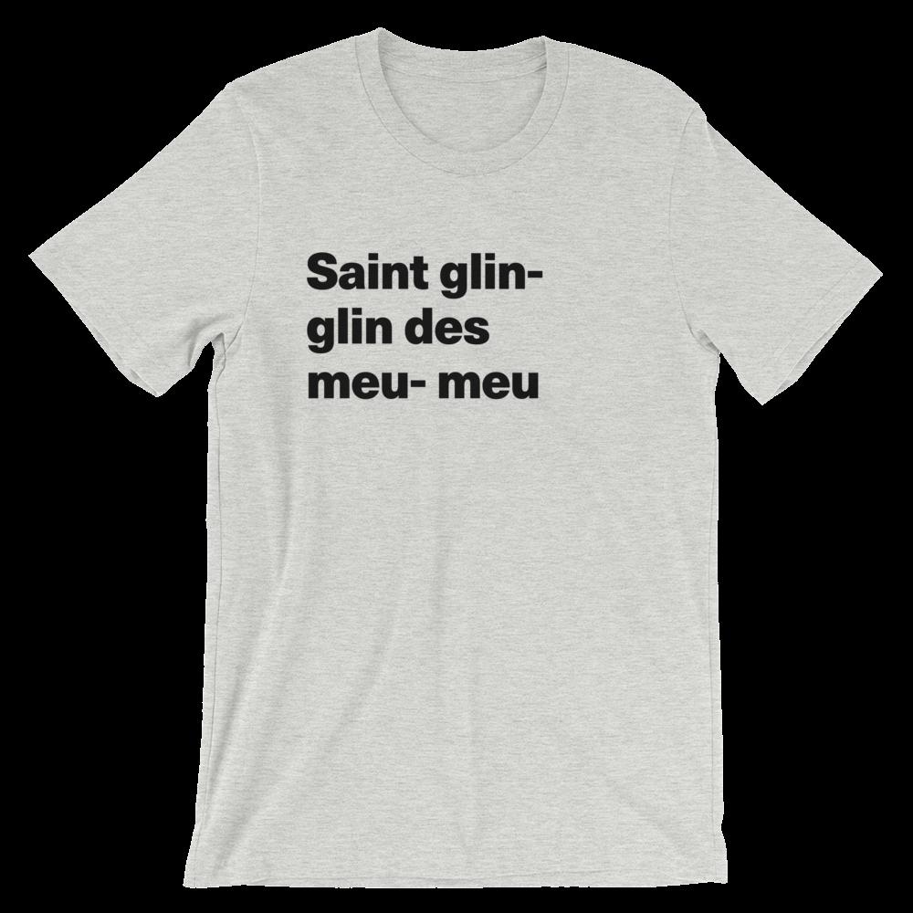 T-Shirt unisexe grisâtre «Saint glin-glin des meu-meu»