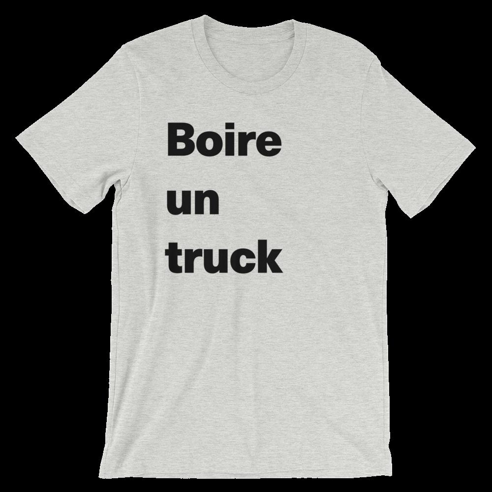 T-Shirt unisexe grisâtre «Boire un truck»
