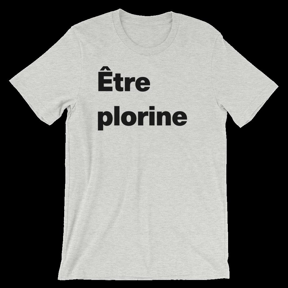 T-Shirt unisexe grisâtre «Être plorine»