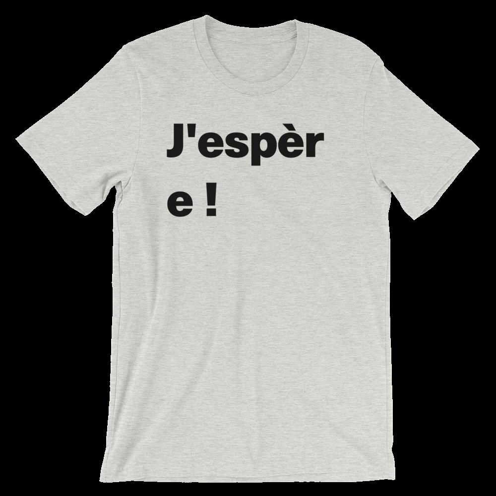 T-Shirt unisexe grisâtre «J'espère !»