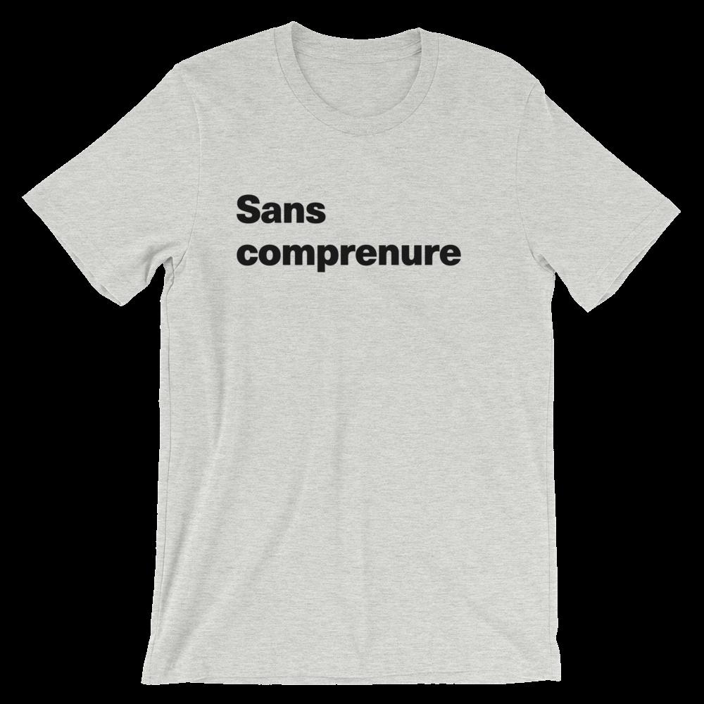 T-Shirt unisexe grisâtre «Sans comprenure»