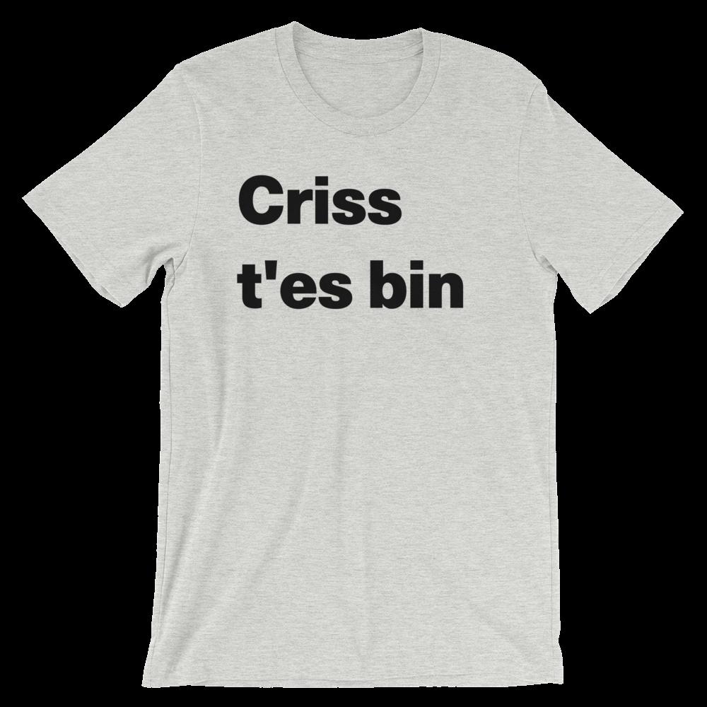 T-Shirt unisexe grisâtre «Criss t'es bin»