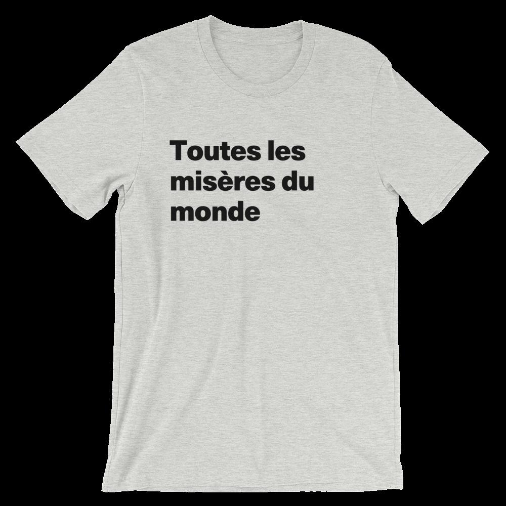 T-Shirt unisexe grisâtre «Toutes les misères du monde»