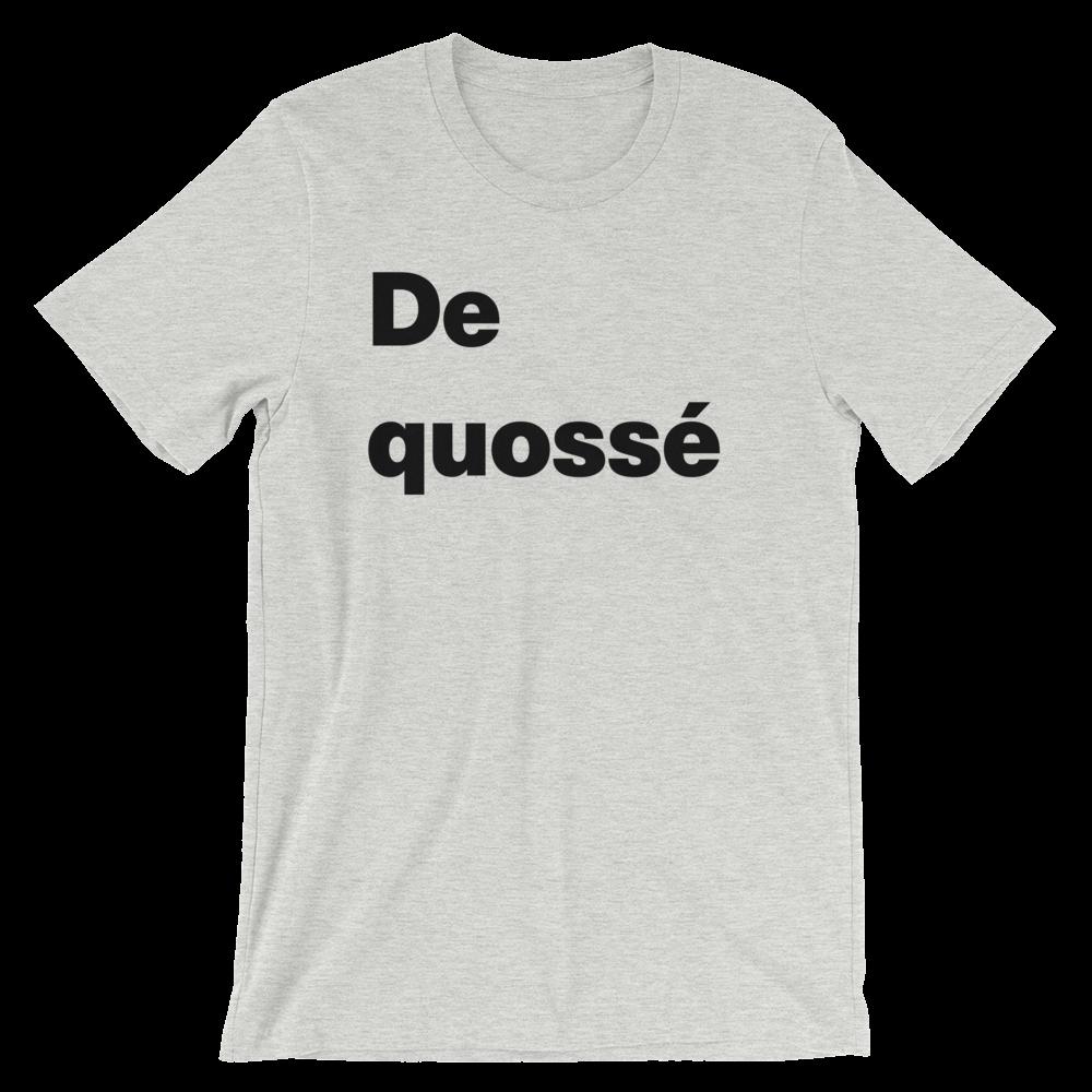 T-Shirt unisexe grisâtre «De quossé»