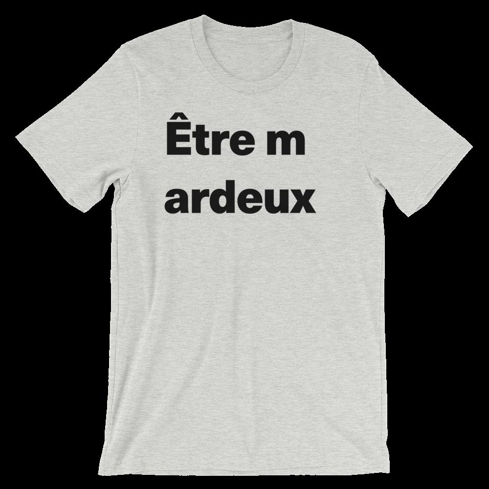 T-Shirt unisexe grisâtre «Être mardeux»