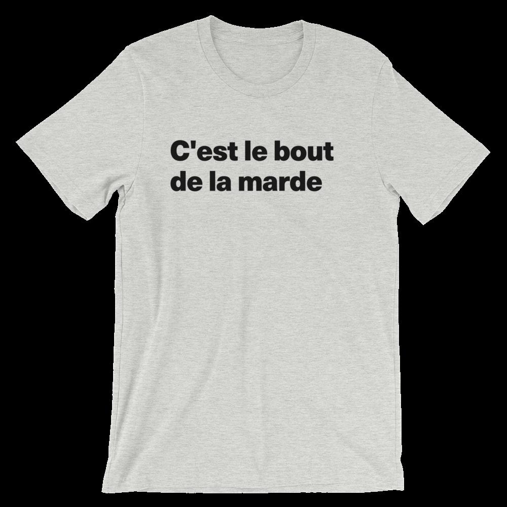 T-Shirt unisexe grisâtre «C'est le bout de la marde»