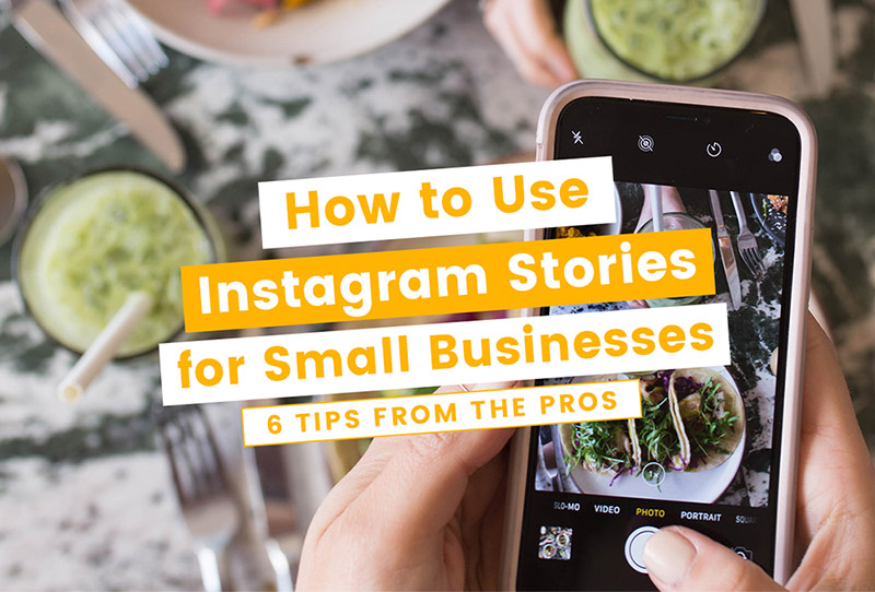 6 ways to use instagram stories to get more customers for your small business online sales guide tips How To Use Instagram Stories For Small Business 6 Tips From The Pros