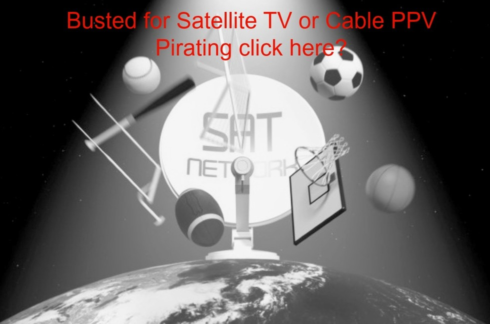 Satellite tv piracy cable ppv defense attorney