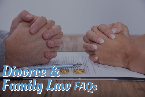 Divorce and Family Law FAQs