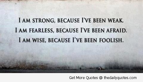 Strong fearless wise quotes life sayings pics