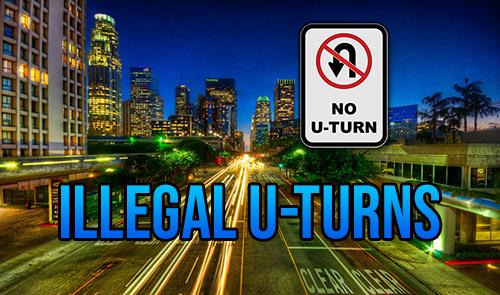 illegal u-turn sign - 22102 CVC makes u-turns illegal except in certain circumstances