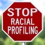 "Stop sign that says ""Stop Racial Profiling"""