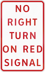 """no right turn on red sign"""